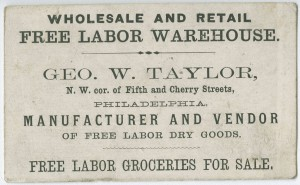 Philadelphia merchant George Taylor advertised free labor goods for sale with this trade card, c. 1864. (Library Company of Philadelphia)