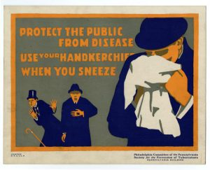 "A print of a public service announcement showing a man sneezing into a handkerchief with two other men watching in the background. Text reads ""Protect the Public from disease, use your handkerchief when you sneeze"""
