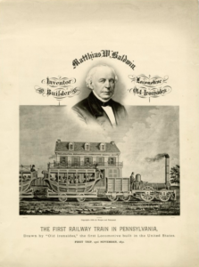 "A poster with illustrations of Matthias Baldwin and the ""Old Ironsides"" locomotive commemorating its inauguration. Text reads ""Matthias W. Baldwin, The First Railway Train in Pennsylvania"""