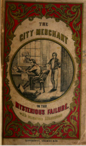title page for the first printing of the City Merchant. An illustration of the titular merchant and his assistant in their counting room is surrounded by an elaborate red and gold border. Text reads